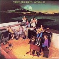 Three Dog Night, Naturally, circa 1970 - analog recording